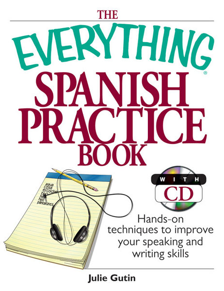 Everything Spanish Practice Book and CD Featuring the voice of Peter Martinez from WBUR's Con Salsa